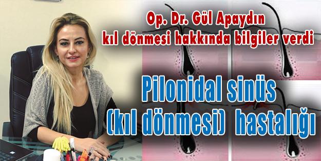 Pilonidal sinüs (kıl dönmesi)  hastalığı